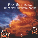 Ray Buttigieg, Composer,Musical Instincts of Nature [1993]